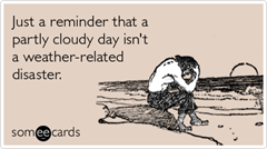 party-cloudy-day-weather-disaster-seasonal-ecards-someecards