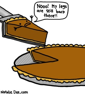 you-wont-need-legs-where-youre-going-little-pie-dude