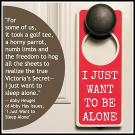 ABBY HEUGEL in I Just Want to Be Alone