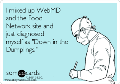 i-mixed-up-webmd-and-the-food-network-site-and-just-diagnosed-myself-as-down-in-the-dumplings-fcd38